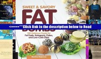 Sweet and Savory Fat Bombs: 100 Delicious Treats for Fat Fasts, Ketogenic, Paleo, and Low-Carb