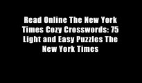 Read Online The New York Times Cozy Crosswords: 75 Light and Easy Puzzles The New York Times