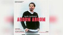 Sam Samani – Aroom Aroom
