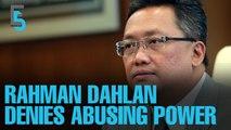 EVENING 5: Rahman Dahlan denies abusing power