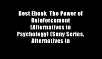 Best Ebook  The Power of Reinforcement (Alternatives in Psychology) (Suny Series, Alternatives in