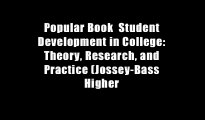 Popular Book  Student Development in College: Theory, Research, and Practice (Jossey-Bass Higher