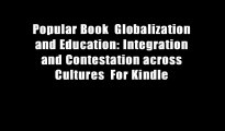 Popular Book  Globalization and Education: Integration and Contestation across Cultures  For Kindle