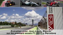 Entretien avec Jean-Louis Moncet sur les premiers essais F1 (2017) à Barcelone