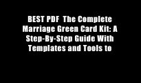 BEST PDF  The Complete Marriage Green Card Kit: A Step-By-Step Guide With Templates and Tools to