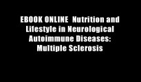 EBOOK ONLINE  Nutrition and Lifestyle in Neurological Autoimmune Diseases: Multiple Sclerosis