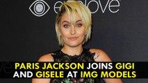 Paris Jackson joins Gigi and Gisele at IMG Models