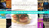 Eating Well After Weight Loss Surgery: Over 140 Delicious Low-Fat High-Protein Recipes to Enjoy in