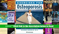 Exercises for Osteoporosis, Third Edition: A Safe and Effective Way to Build Bone Density and