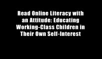 Read Online Literacy with an Attitude: Educating Working-Class Children in Their Own Self-Interest