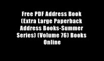 Free PDF Address Book (Extra Large Paperback Address Books-Summer Series) (Volume 76) Books Online