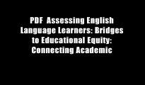 PDF  Assessing English Language Learners: Bridges to Educational Equity: Connecting Academic
