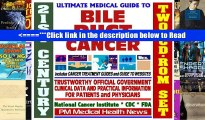 21st Century Ultimate Medical Guide to Bile Duct Cancer - Authoritative, Practical Clinical