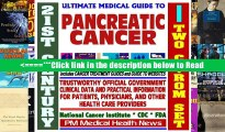 21st Century Ultimate Medical Guide to Pancreatic Cancer - Authoritative, Practical Clinical