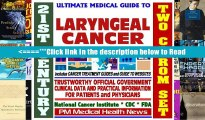 21st Century Ultimate Medical Guide to Laryngeal Cancer - Authoritative, Practical Clinical