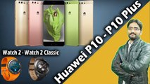 Huawei P10 - P10 Plus | Watch 2 - Watch 2 Classic | Double Camera Magic? My honest Opinions