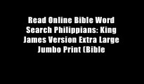 Read Online Bible Word Search Philippians: King James Version Extra Large Jumbo Print (Bible