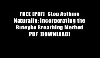 FREE [PDF]  Stop Asthma Naturally: Incorporating the Buteyko Breathing Method PDF [DOWNLOAD]