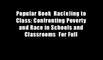 Popular Book  Rac(e)ing to Class: Confronting Poverty and Race in Schools and Classrooms  For Full