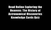 Read Online Exploring the Heavens: The History of Astronomical Discoveries Knowledge Cards Quiz