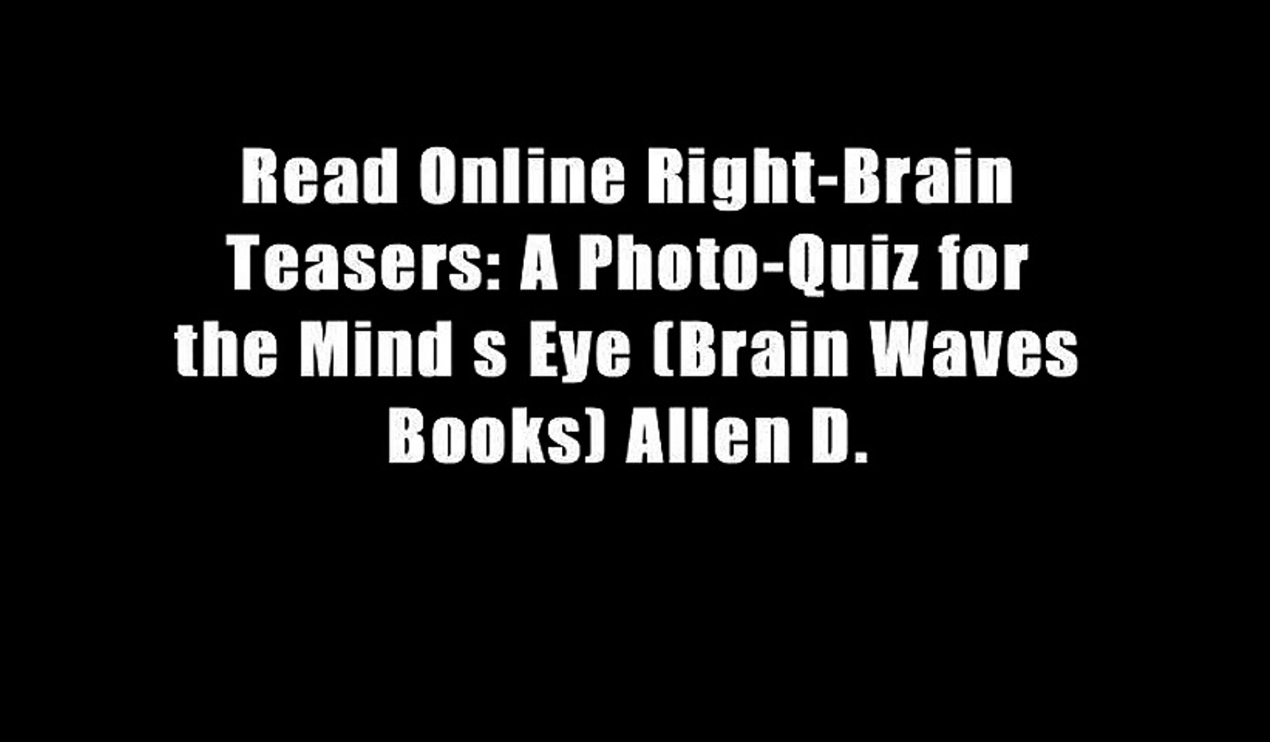 Read Online Right-Brain Teasers: A Photo-Quiz for the Mind s Eye (Brain Waves Books) Allen D.