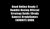 Read Online Ready 2 Rumble Boxing Official Strategy Guide (Brady Games) BradyGames FAVORITE BOOK