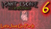 Let's Just Go For It Lets Play I Can't Escape Darkness Episode 6