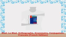 DOWNLOAD  Bled Le Bled Orthographe Grammaire Conjugaison Francais French Edition