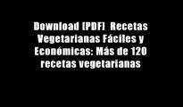 Download [PDF]  Recetas Vegetarianas F?ciles y Econ?micas: M?s de 120 recetas vegetarianas