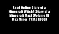 Read Online Diary of a Minecraft Witch! (Diary of a Minecraft Max) (Volume 8) Max Miner  TRIAL EBOOK