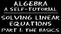 Algebra: Solving Linear Equations – Part 1: The Basics