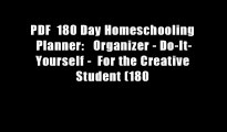 PDF  180 Day Homeschooling Planner:   Organizer - Do-It-Yourself -  For the Creative Student (180