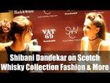 Shibani Dandekar on Whisky,Fashion & More... - Boldsky