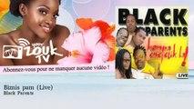 Black Parents - Biznis pam - Live