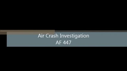 Air crash investigation - AF 447 - Full investigation