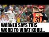 India vs Australia: Virat Kohli is genius, says David Warner | Oneindia News