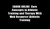 EBOOK ONLINE  Core Concepts in Athletic Training and Therapy With Web Resource (Athletic Training