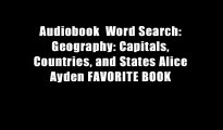 Audiobook  Word Search: Geography: Capitals, Countries, and States Alice Ayden FAVORITE BOOK