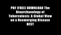 PDF [FREE] DOWNLOAD The Bioarchaeology of Tuberculosis: A Global View on a Reemerging Disease BEST