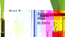 Best Cervical Spine Surgery and Hip Replacement Surgery in India