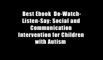 Best Ebook  Do-Watch-Listen-Say: Social and Communication Intervention for Children with Autism