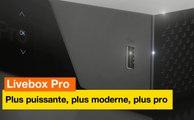 Livebox Pro V4 - Plus puissante, plus moderne, plus pro - Orange