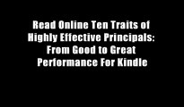 Read Online Ten Traits of Highly Effective Principals: From Good to Great Performance For Kindle