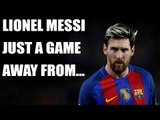 Lionel Messi to win 400 games for Barcelona against Atletico Madrid |Oneindia News