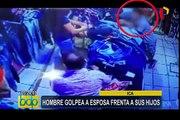 Ica: hombre golpea a esposa frente a sus hijos