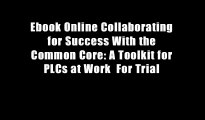 Ebook Online Collaborating for Success With the Common Core: A Toolkit for PLCs at Work  For Trial
