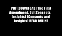 PDF [DOWNLOAD] The First Amendment, 3d (Concepts   Insights) (Concepts and Insights) READ ONLINE