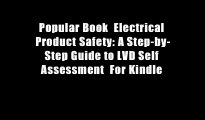 Popular Book  Electrical Product Safety: A Step-by-Step Guide to LVD Self Assessment  For Kindle