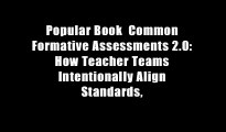 Popular Book  Common Formative Assessments 2.0: How Teacher Teams Intentionally Align Standards,
