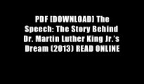 PDF [DOWNLOAD] The Speech: The Story Behind Dr. Martin Luther King Jr.?s Dream (2013) READ ONLINE